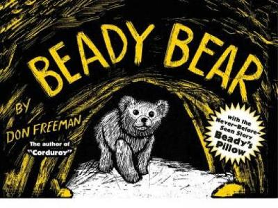 Beady Bear with the Never-Before-Seen Story Beady's Pillow by Don Freeman