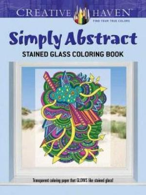 Creative Haven Simply Abstract Stained Glass Coloring Book by Jessica Mazurkiewicz
