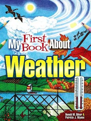 My First Book About Weather by Patricia J. Wynne