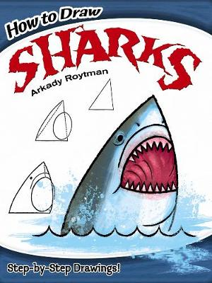 How to Draw Sharks by Arkady Roytman