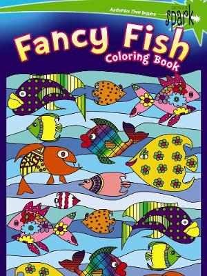 Spark - Fancy Fish Coloring Book by Kelly Baker, Robin Baker