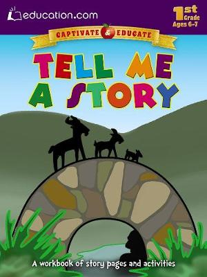 Tell Me a Story A Workbook of Story Pages and Activities by Education.com