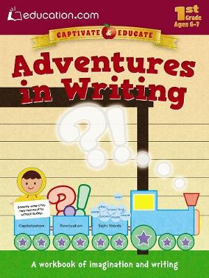 Adventures in Writing A Workbook of Imagination and Writing by Education.com