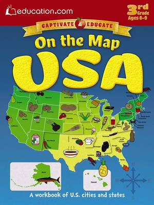 On the Map USA A Workbook of U.S. Cities and States by Education.com
