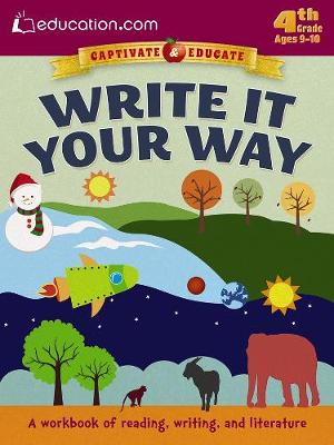 Write it Your Way A Workbook of Reading, Writing, and Literature by Education.com