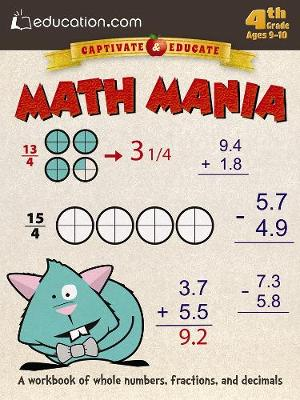 Math Mania A Workbook of Whole Numbers, Fractions, and Decimals by Education.com