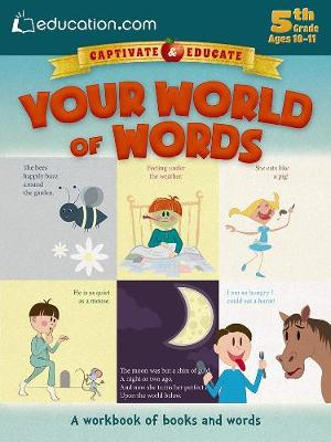 Your World of Words A workbook of books and words by Education.com