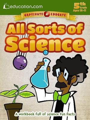 All Sorts of Science A Workbook Full of Science Fun Facts by Education.com