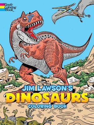 Jim Lawson's Dinosaurs Coloring Book by Jim Lawson