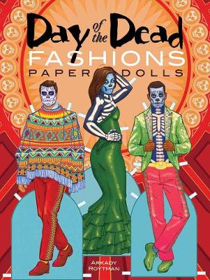Day of the Dead Fashions Paper Dolls by Arkady Roytman