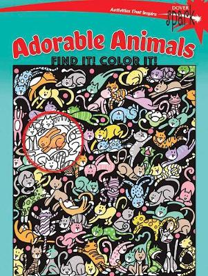 Spark Adorable Animals Find it! Color it! by Diana Zourelias