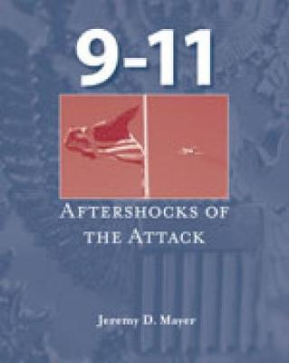 9-11 Aftershocks of the Attack by Jeremy D. Mayer