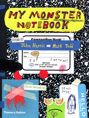 My Monster Notebook by John Harris, Mark Todd
