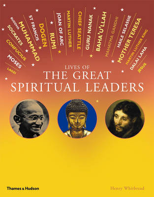 Lives of the Great Spiritual Leaders 20 Inspirational Tales by Henry Whitbread
