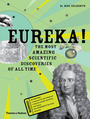 Eureka! The Most Amazing Scientific Discoveries of All Time by Mike Goldsmith, Clive Gifford