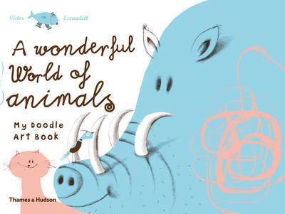 A Wonderful World of Animals My Doodle Art Book by Victor Escandell