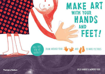 Make Art With Your Hands and Feet! Draw Around Your Hands and Feet to Make Pictures by Jacky Bahbout