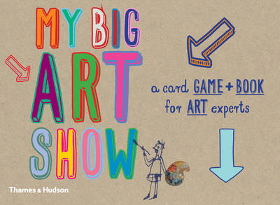 My Big Art Show A Card Game + Book - Collect Paintings to Win by Susie Hodge