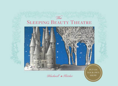 The Sleeping Beauty Theatre Put on Your Own Show by Su Blackwell, Corina Fletcher