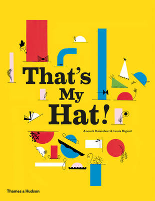 That's My Hat! by Anouck Boisrobert, Louis Rigaud
