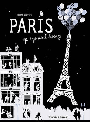 Paris Up, Up and Away by Helene Druvert