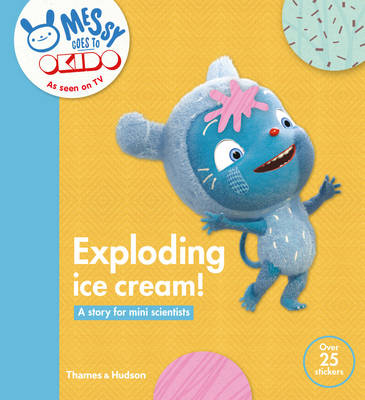 Exploding Ice Cream! A Story for Mini Scientists by Okido