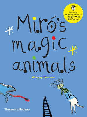 Miro's Magic Animals by Antony Penrose