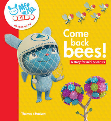 Come Back Bees! A Story for Mini Scientists by Okido