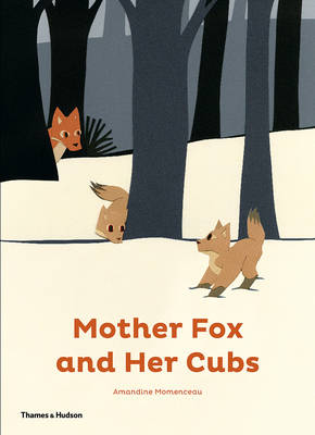 The Mother Fox and Her Cubs by Amandine Momenceau