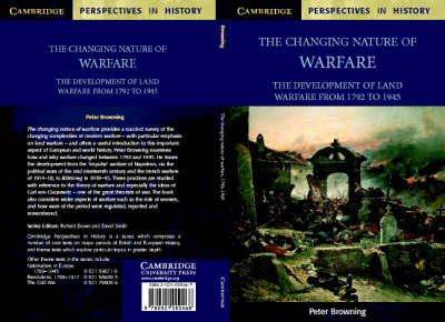 The Changing Nature of Warfare 1792-1945 by Peter Browning