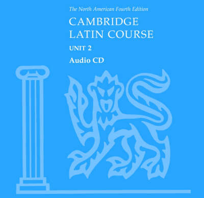 North American Cambridge Latin Course Unit 2 Audio CD by North American Cambridge Classics Project