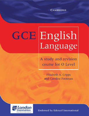 GCE English Language A Study and Revision Course for O Level by Elizabeth A. Cripps, Caroline Footman