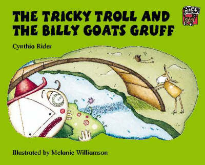 The Tricky Troll and the Billy Goats Gruff by Ms Cynthia Rider