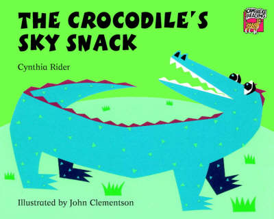 The Crocodile's Sky Snack by Ms Cynthia Rider