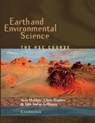 Earth and Environmental Science: The HSC Course by Tom Hubble, Chris Huxley, Iain Imlay-Gillespie, Christopher Huxley