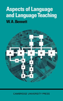 Aspects of Language and Language Teaching by W. A. Bennett
