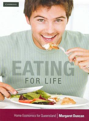 Eating for Life Home Economics for Queensland Middle Secondary Students by Margaret Duncan