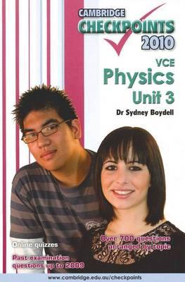 Cambridge Checkpoints VCE Physics Unit 3 2010 by Sydney Boydell