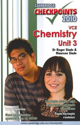 Cambridge Checkpoints VCE Chemistry Unit 3 2010 by Roger Slade, Maureen Slade