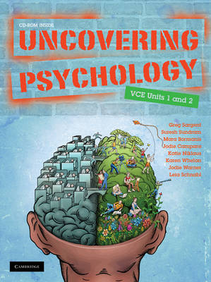 Uncovering Psychology VCE Units 1&2 with CD-Rom by Gregory Sargent, Mara Bormanis, Jodie Campara, Katie Niklaus