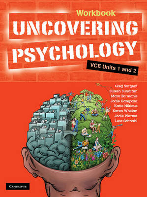 Uncovering Psychology VCE Units 1 and 2 Workbook by Gregory Sargent, Mara Bormanis, Jodie Campara, Katie Niklaus