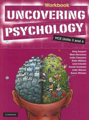 Uncovering Psychology VCE Units 3&4 Workbook by Gregory Sargent, Mara Bormanis, Jodie Campara, Katie Niklaus