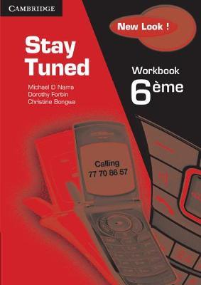 Stay Tuned Workbook for 6 Eme by Michael D. Nama, Dorothy Forbin, Christine Bongwa, Berthe Kamga Tamla