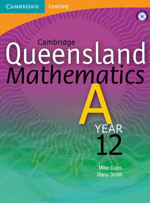 Cambridge Queensland Mathematics A Year 12 with Student CD-Rom by Mike Cujes, Diana Smith, Peter Jones, Michael Evans