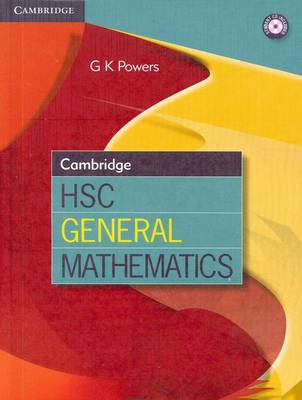 Cambridge HSC General Mathematics with Student CD-Rom by Greg Powers
