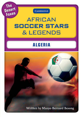 African Soccer Stars and Legends - Algeria by Manyo Bernard Besong