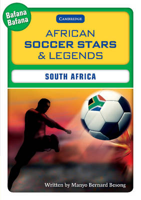 African Soccer Stars and Legends - South Africa by Manyo Bernard Besong