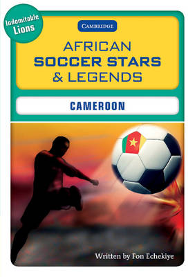 African Soccer Stars and Legends - Cameroon by Fon Echekiye, Walang Michael Abang