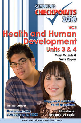 Cambridge Checkpoints VCE Health and Human Development Units 3 and 4 2010 by Mary McLeish, Sally Rogers