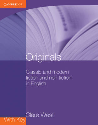 Originals with Key Classic and Modern Fiction and Non-fiction in English by Clare West